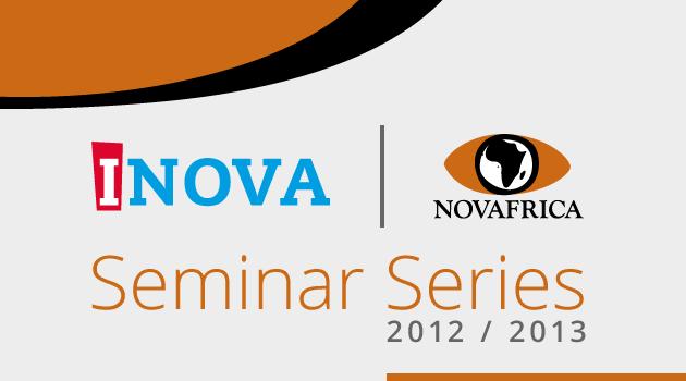 Seminar Series INOVA – NOVAFRICA 2012 | 2013